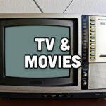 TV and movies